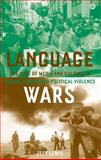 Language Wars : The Role of Media and Culture in Global Terror and Political Violence, Lewis, Jeff, 0745324843