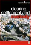 Clearing, Settlement and Custody, Loader, David, 0750654848
