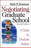 Negotiating Graduate School : A Guide for Graduate Students, Rossman, Mark H., 0761924841
