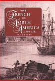 The French in North America, 1500-1765, W. J. Eccles, 0870134841