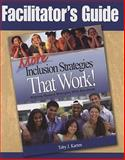 Facilitator's Guide to More Inclusion Strategies That Work!, Karten, Toby J., 1412964849