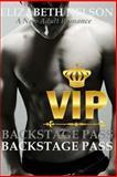 Backstage Pass: V. I. P., Elizabeth Nelson, 1500384844