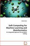 Soft Computing for MacHine Learning and Bioinformatics, Haider Banka, 3639264843