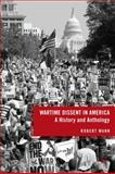 Wartime Dissent in America : A History and Anthology, Mann, Robert, 0230104843