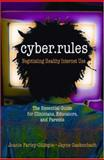 Cyber Rules : What You Really Need to Know about the Internet, Farley-Gillispie, Joanie and Gackenbach, Jayne, 039370484X
