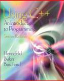 Using C++ : An Introduction to Programming, Hennefeld, Julien O. and Burchard, Charles, 0534374840