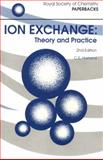 Ion Exchange : Theory and Practice, Harland, C. E., 0851864848