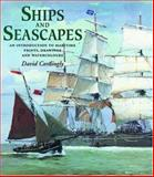 Ships and Seascapes : An Introduction to Maritime Prints, Drawings and Watercolours, Cordingly, David, 0856674842