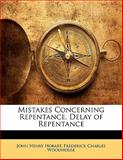 Mistakes Concerning Repentance Delay of Repentance, John Henry Hobart and Frederick Charles Woodhouse, 1141214849