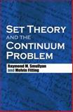 Set Theory and the Continuum Problem, Smullyan, Raymond M. and Fitting, Melvin, 0486474844