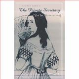 The Private Secretary : A Translation of George Sand's le Secretaire Intime (1834), Sand, George and Schwartz, Lucy M., 0820474843
