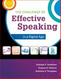 The Challenge of Effective Speaking in a Digital Age, Rudolph F. Verderber, Deanna D. Sellnow, Kathleen S. Verderber, 1285094840