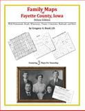 Family Maps of Fayette County, Iowa, Deluxe Edition : With Homesteads, Roads, Waterways, Towns, Cemeteries, Railroads, and More, Boyd, Gregory A., 142031484X