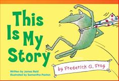 This Is My Story by Frederick G. Frog, James Reid, 1433354845