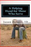 A Helping Hand for Those Who Serve, Jason Zebert, 1478214848