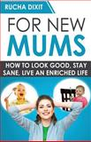 For New Mums, Rucha Dixit, 1500294845
