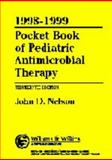 1998-1999 Pocket Book of Pediatric Antimicrobial Therapy, Nelson, John D., 0683304844