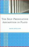 The Self-Predication Assumption in Plato, Apolloni, David, 0739144847