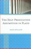 The Self-Predication Assumption in Plato, Apolloni, David, 0739144847