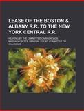 Lease of the Boston, Massachusetts. Railroads, 1151024848