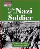Life of a Nazi Soldier, Eleanor H. Ayer and Cherese Cartlidge, 1560064846