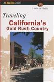 Traveling California's Gold Rush Country, Leslie A. Kelly, 1560444843