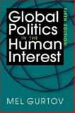 Global Politics in the Human Interest, Gurtov, Mel, 158826484X