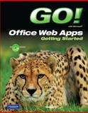 GO! with Microsoft Office Web Apps Getting Started, Gaskin, Shelley and Ferrett, Robert L., 0132544849