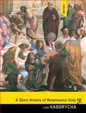 A Short History of Renaissance Italy, Kaborycha, Lisa, 0136054846