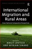 International Migration and Rural Areas : Cross-National Comparative Perspectives, Jentsch, Birgit and Simard, Myriam, 0754674843