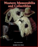 Western Memorabilia and Collectibles, Bob Ball, 0887404847