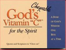"God's Chewable Vitamin ""C"" for the Spirit, Kathy C. Miller and D. Larry Miller, 0914984845"