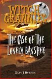 Witch Grannies - the Case of the Lonely Banshee, Gary Byrnes, 1467924849