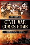 Civil War Comes Home, Jake Mckenzie, 1477204849