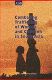 Combating Trafficking of Women and Children in South Asia : Regional Synthesis Paper for Bangladesh, India, and Nepal, Asian Development Bank Staff, 9715614841