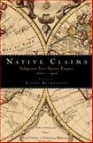 Native Claims : Indigenous Law Against Empire, 1500-1920, Belmessous, Saliha, 0199794855
