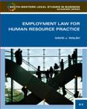 Employment Law for Human Resource Practice, David J. Walsh, 0324594852