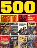 500 Essential Cult Books, Gina McKinnon and Steve Holland, 1402774850