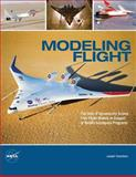 Modeling Flight: the Role of Dynamically Scaled Free-Flight Models in Support of NASA's Aerospace Programs, Joseph Chambers, 1478254858