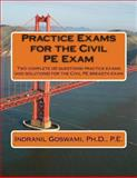 Practice Exams for the Civil PE Examination, Indranil Goswami, 1494234858