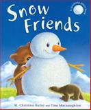 Snow Friends, M. Christina Butler, 1561484857