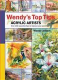 Wendy's Top Tips for Acrylic Artists, Wendy Jelbert, 1844484858
