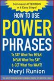How to Use Power Phrases to Say What You Mean, Mean What You Say, and Get What You Want!, Runion, Meryl, 0071424857