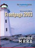 Exploring : Getting Started with Microsoft Frontpage 2003, Marx, Gretchen, 0131434853