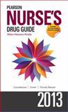 Pearson Nurse's Drug Guide 2013, Wilson, Billie Ann and Shannon, Margaret T., 0132974851