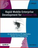 Rapid Mobile Enterprise Development for Symbian OS : An Introduction to OPL Application Design and Programming, Spence, Ewan, 0470014857