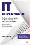 IT Governance : An International Guide to Data Security and ISO27001/ISO27002, Calder, Alan and Watkins, Steve, 0749464852
