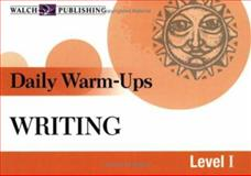 Daily Warm-Ups for Writing, Walch Publishing Staff, 082514485X