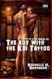The Boy with the Koi Tattoo, Rochelle Ragnarok, 1467974854