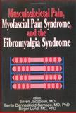 Musculoskeletal Pain, Myofascial Pain Syndrome, and the Fibromyalgia Syndrome : Proceedings from the Second World Congress on Myofascial Pain and Fibromyalgia, Irwin Jon Russell, 1560244852